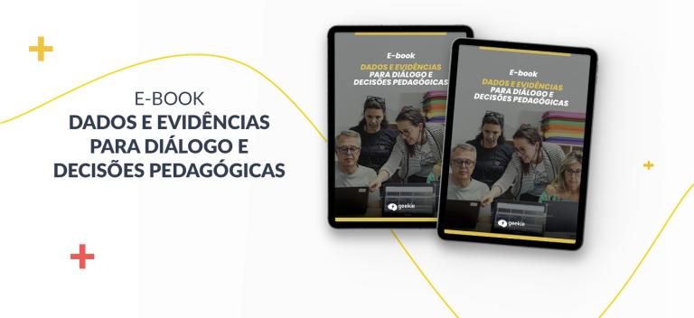 E-book dados e evidências para diálogo e decisões pedagógicas - Geekie