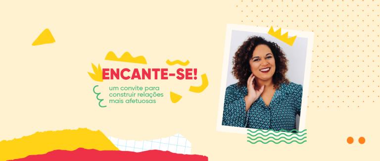 A educadora parental Elisama Santos participa do Encante-se!, evento da Geekie.
